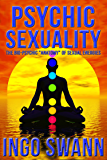 """Psychic Sexuality - The Bio-Psychic """"Anatomy"""" of Sexual Energies (English Edition)"""