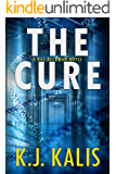 The Cure: An Addictive Medical Thriller (Kat Beckman Book 1)