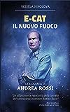E-Cat Il Nuovo Fuoco: Biografia di Andrea Rossi