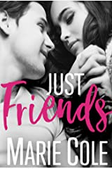 Just Friends: College Romance (#JustFriends Book 1) Kindle Edition