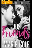 Just Friends (#JustFriends Book 1)