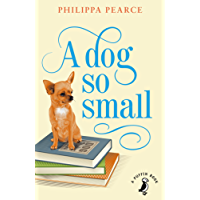 A Dog So Small (A Puffin Book)