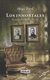 Los inmortales: El encuentro Batlle-Saravia (Spanish Edition)