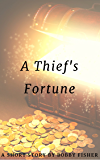 A Thief's Fortune