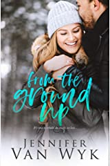 From the Ground Up: A Married Couple Romance Kindle Edition