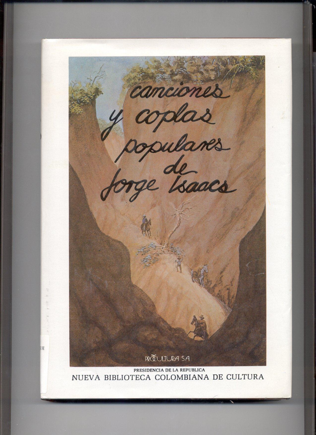 Canciones y coplas populares de Jorge Isaacs: Isaacs, Jorge: Amazon.com: Books