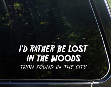24+ I'd Rather Be Lost In The Woods PNG