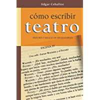 Como escribir teatro: Historia y reglas de dramaturgia (Spanish Edition)