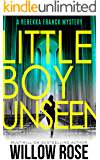 Thirteen, Fourteen... Little Boy Unseen: A heart-breaking mystery thriller (Rebekka Franck Book 7)