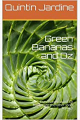 Green Bananas and Oz: The resurrection of Oz Blackstone and other short writings Kindle Edition