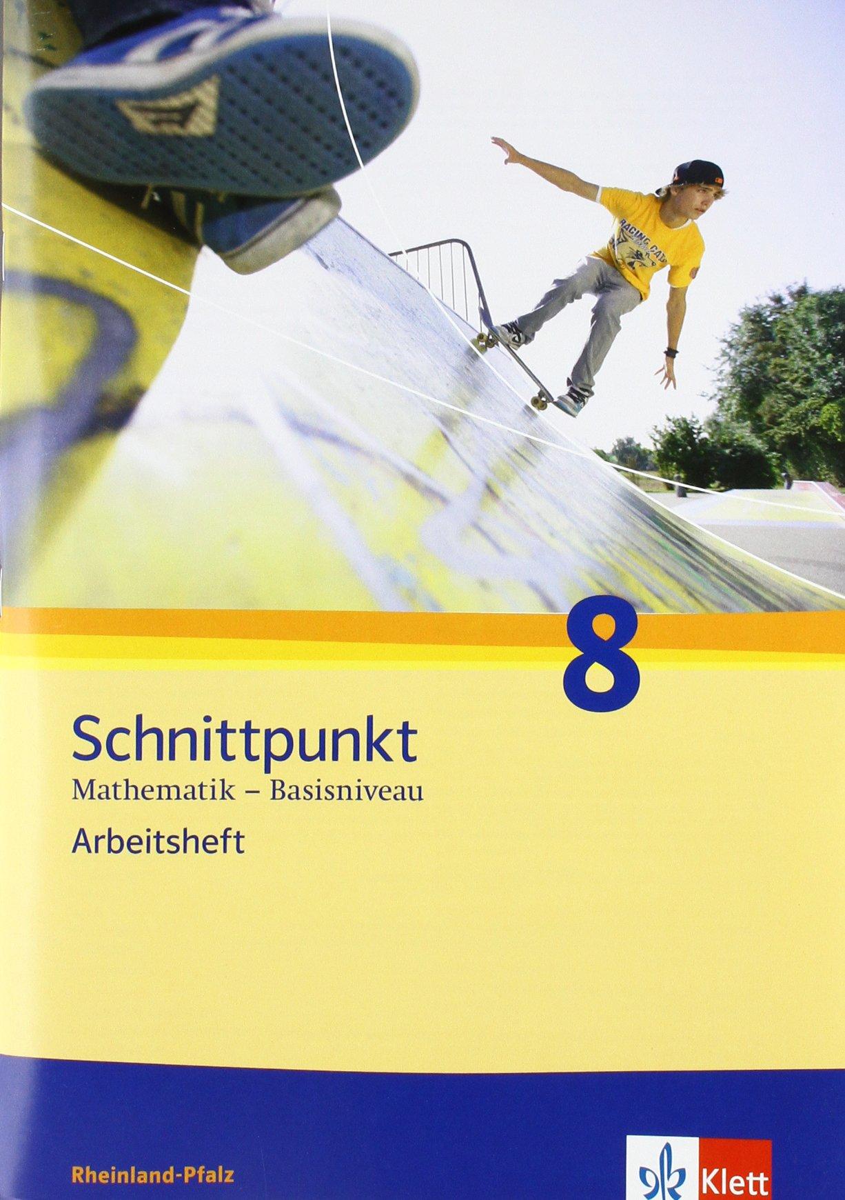 Schnittpunkt Mathematik - Ausgabe für Rheinland-Pfalz. Neubearbeitung / Arbeitsheft plus Lösungsheft Basisniveau 8. Schuljahr