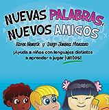 Nuevas Palabras, Nuevos Amigos (Spanish Edition)