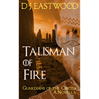 Talisman of Fire: Guardians of the Circles. A Novella. (Guardians of the Circles: Neolithic fantasy series.) (English…