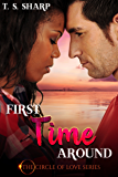 First Time Around: The Circle of Love Series