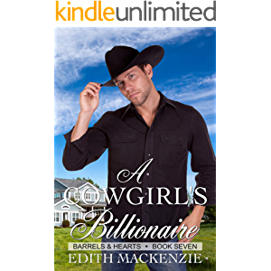 A Cowgirl's Billionaire: A clean and wholesome contemporary cowboy romance novella (Barrels and Hearts Book 7)