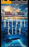 Delphi City (Delphi in Space Book 2)