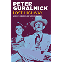 Lost Highway: Journeys and Arrivals of American Musicians book cover