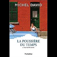 La Poussière du temps T2 - Rue Notre-Dame (French Edition)