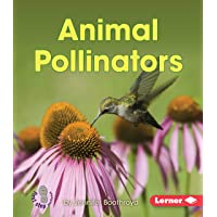 Animal Pollinators (First Step Nonfiction) (First Step Nonfiction: Pollination)