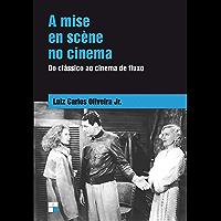 A Mise en scène no cinema: Do clássico ao cinema de fluxo