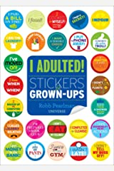 I Adulted!: Stickers for Grown-Ups Paperback