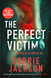The Perfect Victim: A picture tells a thousand lies . . . (The Sophie Kent series)