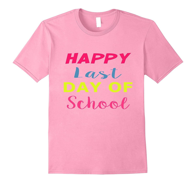 Happy Last Day of School Tshirt-Vaci