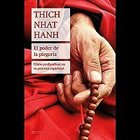 El poder de la plegaria: Cómo profundizar en tu práctica espiritual (Spanish Edition)