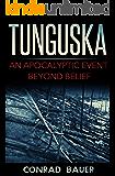 Tunguska: An Apocalyptic Event Beyond Belief