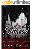 Tethered Trust: Book 2 (Limits of Love Series 3)
