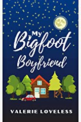 My Bigfoot Boyfriend: a contemporary romantic comedy Kindle Edition