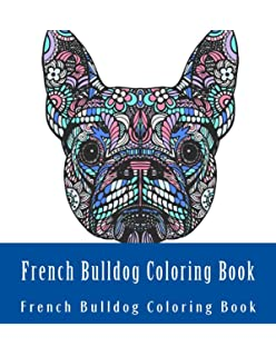 French Bulldog Coloring Book Large One Sided Stress Relieving Relaxing