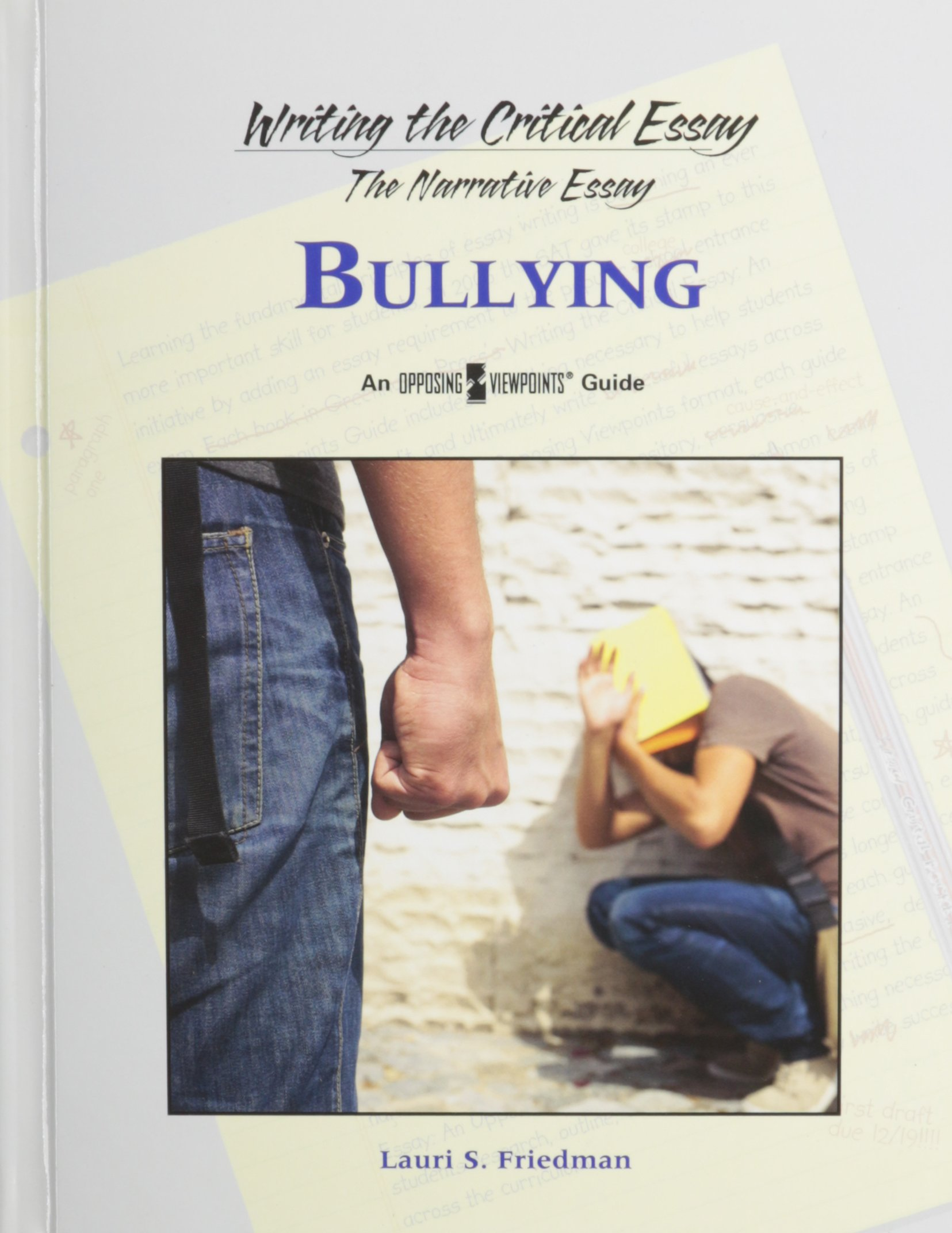 How To Write A Synthesis Essay Amazoncom Bullying Writing The Critical Essay  Lauri S  Friedman Books Essay Topics For Research Paper also Political Science Essay Topics Amazoncom Bullying Writing The Critical Essay   College Application Writers 9th Edition Online