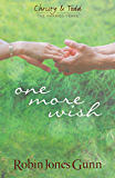 One More Wish: Christy & Todd: The Married Years Series (Christy & Todd- The Married Years Book 3)
