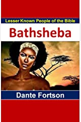 Lesser Known People of the Bible: Bathsheba Kindle Edition