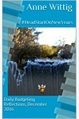 #HeadStartOnNewYears: Daily Budgeting Reflections, December 2016 (Daily Bites, 2016 Book 1) Kindle Edition
