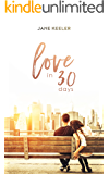 Love in 30 Days: Romantic Comedy:  The Best Plans Don't Always Work! (Plus 10 FREE Books Book 21)
