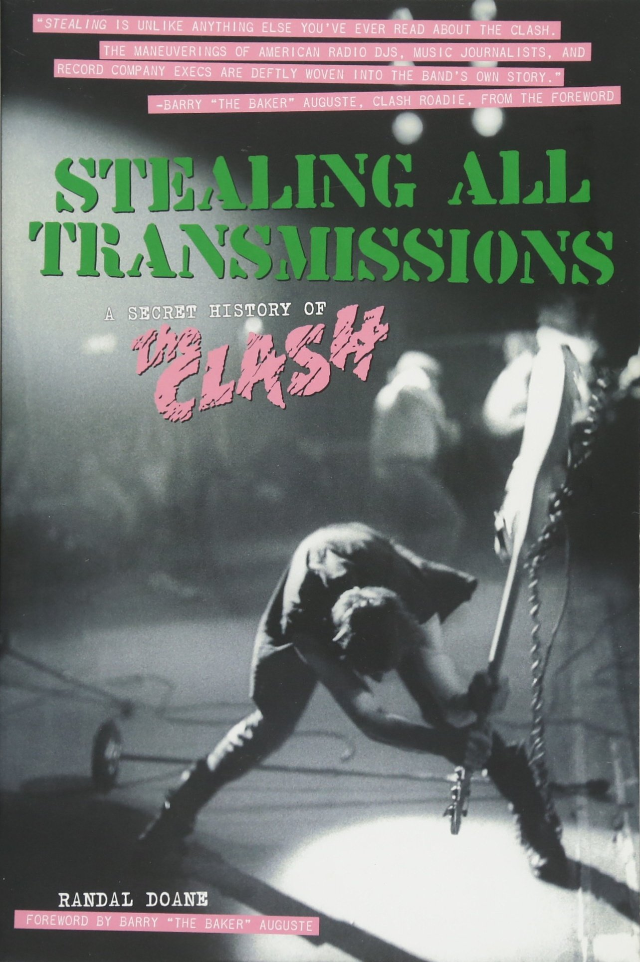 Stealing All Transmissions: A Secret History of the Clash: Randal