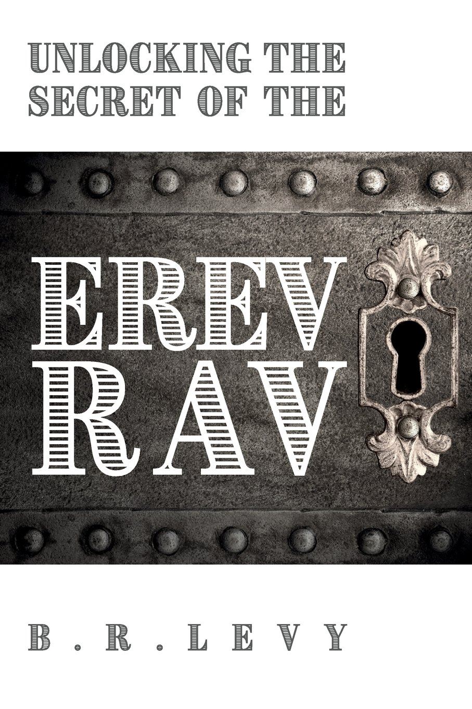 Unlocking the Secret of the Erev Rav: The Mixed Multitude in Jewish Kabbalah