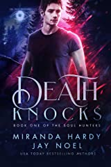 Death Knocks (The Soul Hunters Book 1) Kindle Edition