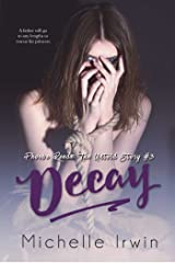 Decay (Phoebe Reede 3 and Declan Reede 7): (Phoebe Reede: The Untold #3.2 Declan Reede: The Untold Story #6) (Racing Hearts Saga Book 11) Kindle Edition