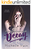 Decay: (Phoebe Reede: The Untold #3.2 Declan Reede: The Untold Story #6)