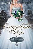 Conquistada até terça - Noivas da semana - Livro 5