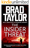The Insider Threat: A gripping military thriller from ex-Special Forces Commander Brad Taylor (Taskforce Book 8)