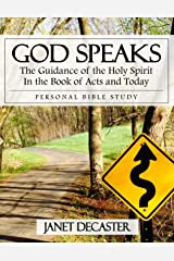 God Speaks (Personal Bible Study): The Guidance of the Holy Spirit in the Book of Acts and Today Paperback