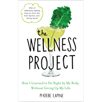 The Wellness Project: How I Learned to Do Right by My Body, Without Giving Up My Life