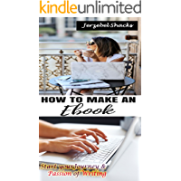Write An E-book: Start your Journey and Passion of Writing