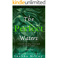 The Perfect Waters: Odessa. Book Two (An African American Mermaid Paranormal 2)