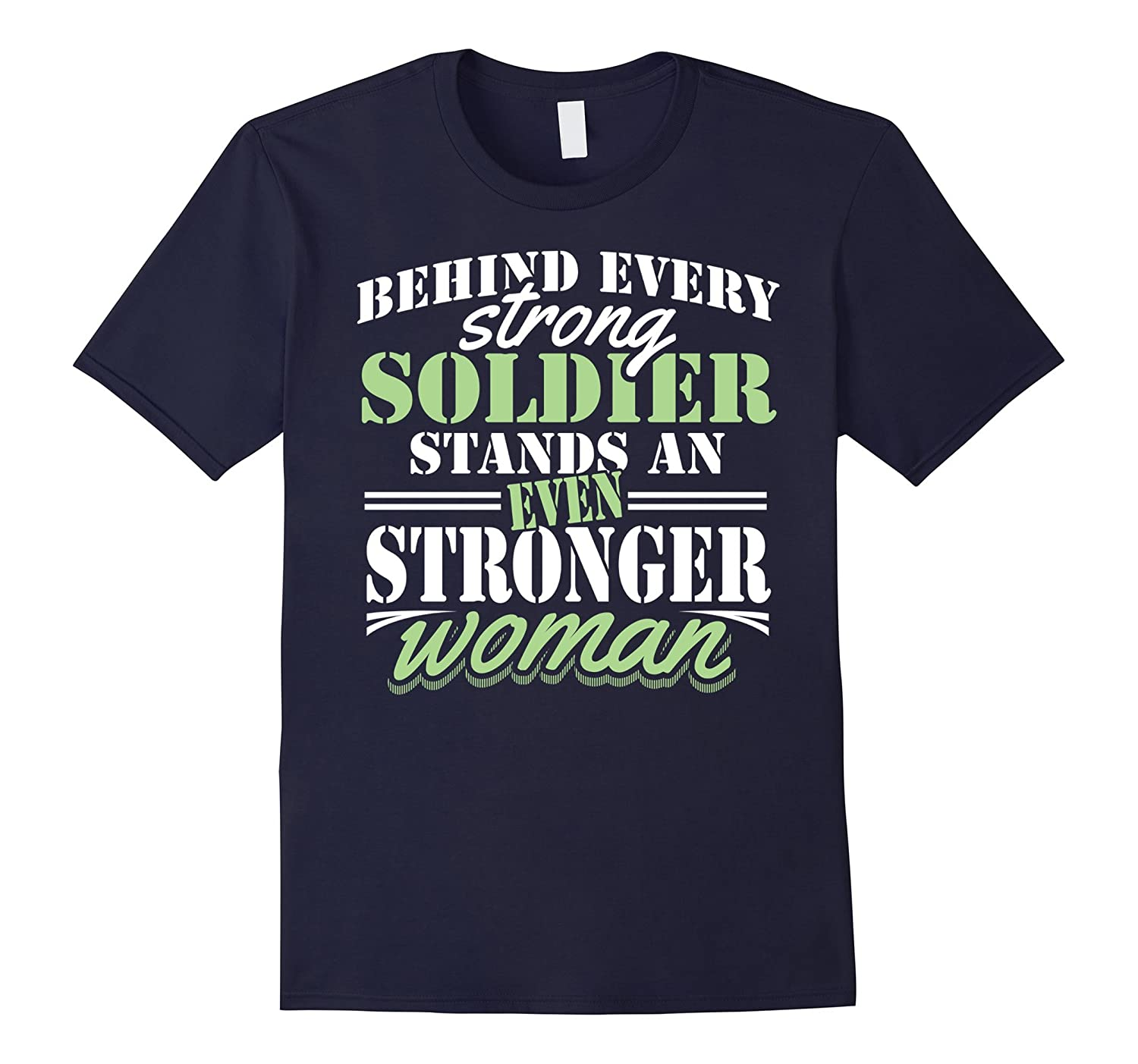 Behind Every Strong Soldier Stands - Proud Army Wife Shirt-TD