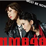 【Amazon.co.jp限定】Must be now (通常盤Type-B) (オリジナル特典生写真付き)